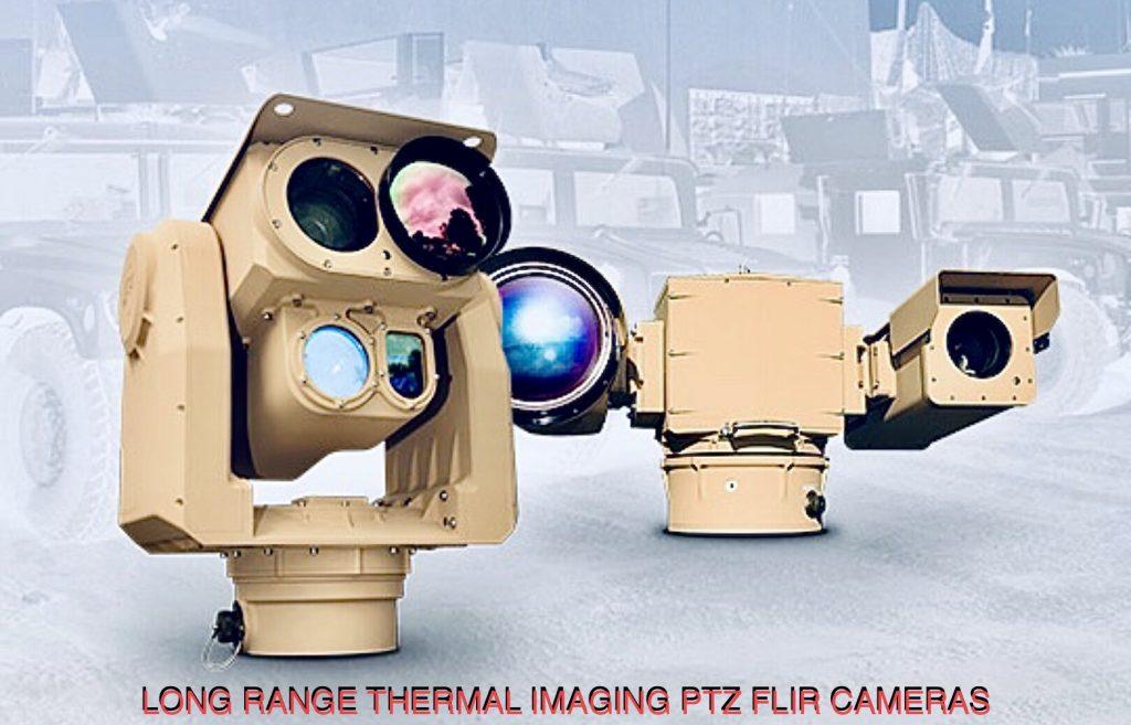 LONG RANGE THERMAL IMAGING PTZ FLIR CAMERAS